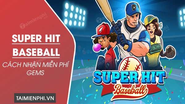 cach nhan mien phi gems trong super hit baseball