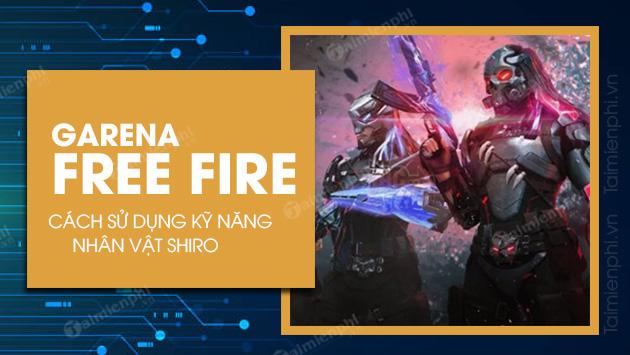 cach su dung ky nang shiro trong free fire