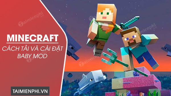 cach cai dat baby mod trong minecraft