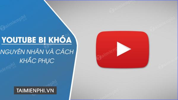 cach khac phuc kenh youtube bi khoa