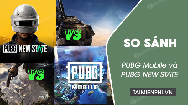so sanh pubg mobile và pubg new state
