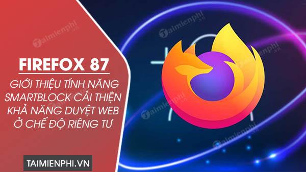 firefox 87 them tinh nang smartblock cai thien trinh duyet web