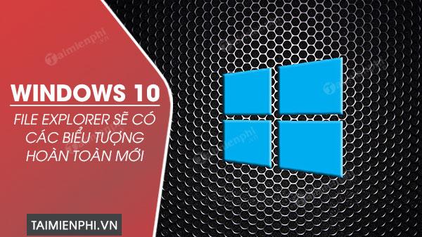 windows 10 thay doi bieu tuong trong file explorer