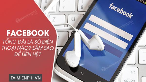 so dien thoai tong dai facebook la bao nhieu