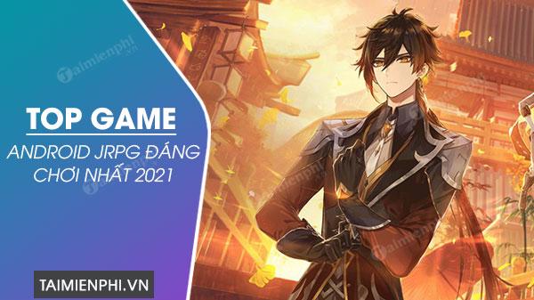 top game jrpg hay nhat cho dien thoai android 2021