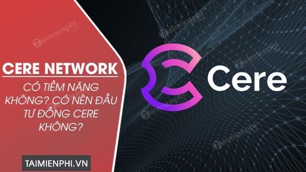 cere network la gi