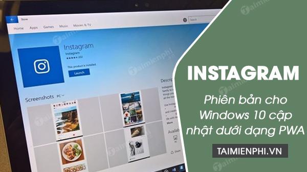 instagram cho windows 10 cap nhat duoi dang pwa