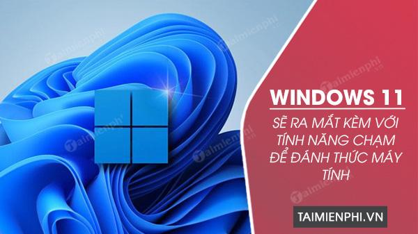 windows 11 co them tinh nang cham de mo may tinh