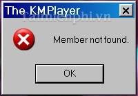 khac phuc, xu ly loi member not found tren kmplayer