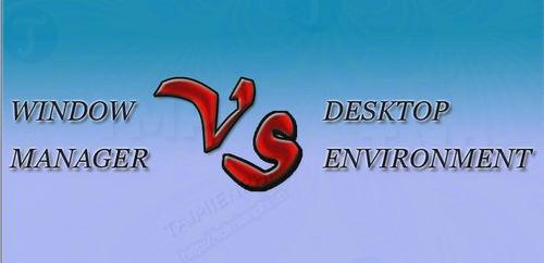su khac nhau giua window manager va desktop environment