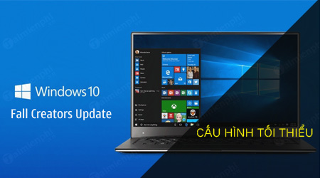 cau hinh toi thieu cai windows 10 fall creators update