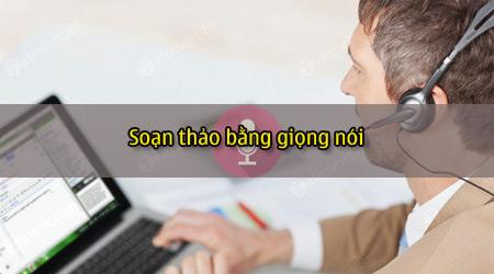 cach soan van ban bang giong noi bang google docs va google dich