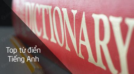 Top từ điển tiếng Anh tốt nhất
