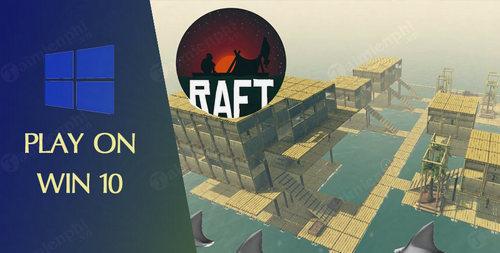Hướng dẫn cách tải và cài đặt game Raft