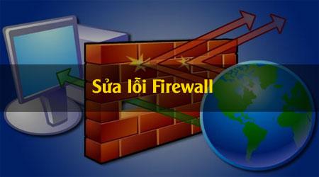 sua loi khong bat duoc firewall