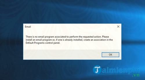 sua loi outlook there is no email program associated to perform the requested action tren windows 10