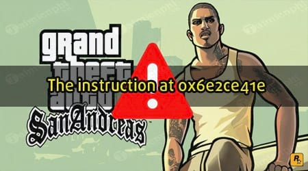 sua loi gta san andreas the instruction at 0x6e2ce41e khi cai cleo 4 0