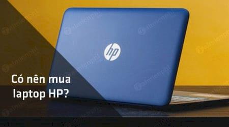 co nen mua laptop hp khong