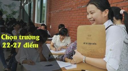 22 27 diem thpt nen chon dai hoc cao dang nao