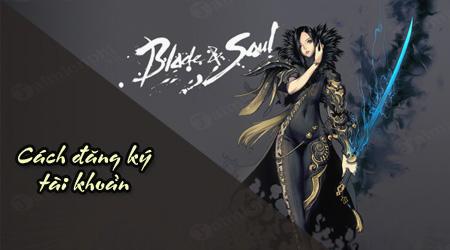 Cách đăng ký tài khoản Blade & Soul, game nhập vai HOT trên Garena