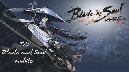 tai blade and soul cho dien thoai nhu the nao
