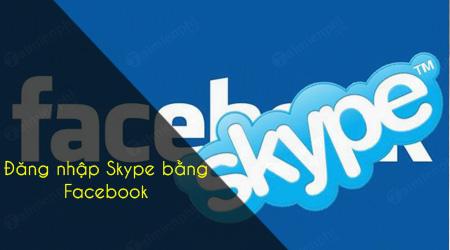 dang nhap skype bang facebook bi loi