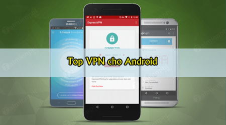 top vpn tot nhat cho dien thoai android