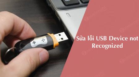 sua loi usb device not recognized khong nhan chuot