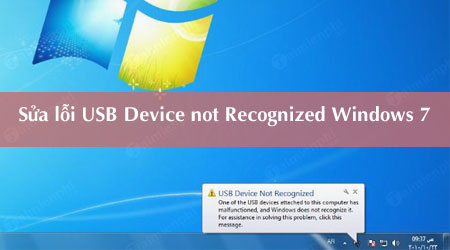 sua loi usb not recognized windows 7
