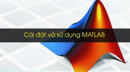 Cài đặt và sử dụng Matlab