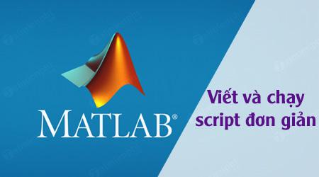 MATLAB - Viết và chạy file Script đơn giản
