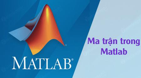 Ma trận trong MATLAB 0