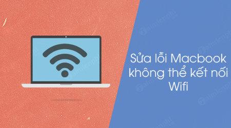 cach sua loi macbook khong the ket noi wifi