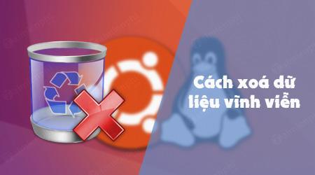 cach xoa du lieu vinh vien tren linux ubuntu