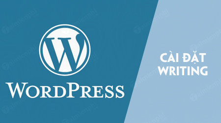 cai dat writing trong wordpress