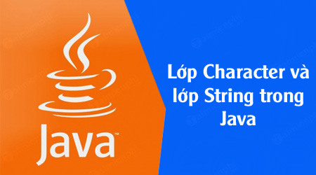 lop character va lop string trong java