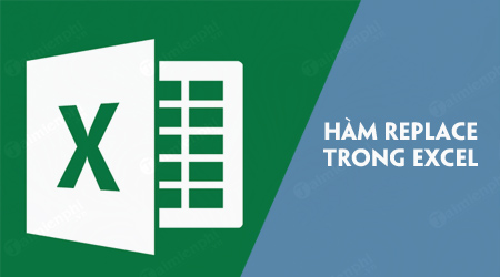 ham replace trong excel
