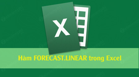 ham forecast linear trong excel
