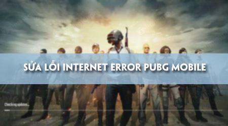 Sửa lỗi Internet Error trên PUBG Mobile, không chơi được game
