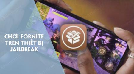 loi fortnite mobile khong choi duoc tren ios da jailbreak