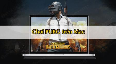 Cách chơi PUBG trên Mac