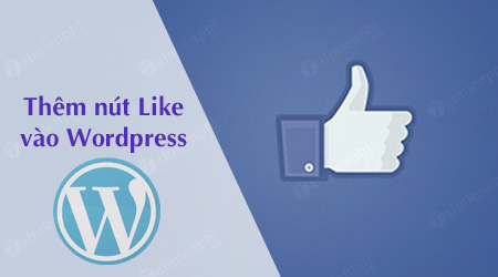 cach chen them nut like facebook vao wordpress
