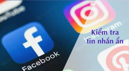 cach kiem tra tin nhan an tren instagram va facebook