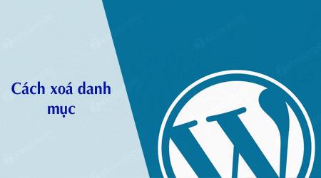 cach xoa danh muc trong wordpress