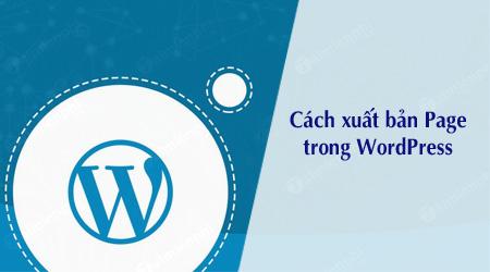 cach xuat ban page trong wordpress
