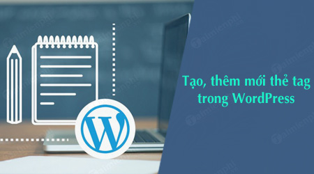 cach tao them moi the tag trong wordpress