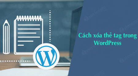 cach xoa the tag trong wordpress