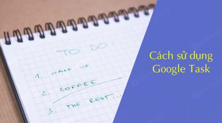 cach su dung google tasks cho ios va android