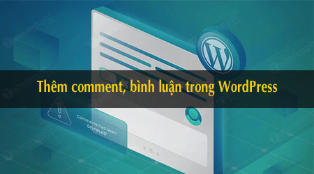 cach them comment binh luan trong wordpress