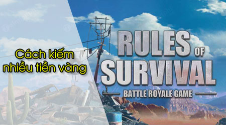 cach kiem nhieu vang trong game rules of survival